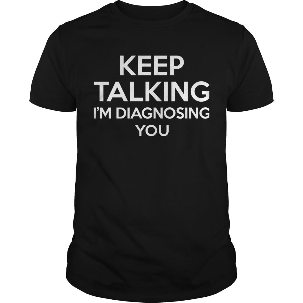 Diagnosis T-Shirt -- $24.95